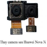 Sửa , thay camera trước  , camera sau Huawei Nova 3i