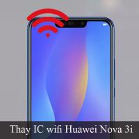 Thay IC wifi Huawei Nova 3i