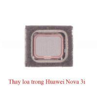 Sửa, thay loa trong , loa ngoài Huawei Nova 3