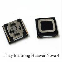 Sửa, thay loa trong , loa ngoài Huawei Nova 4
