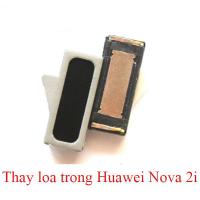 Sửa, thay loa trong , loa ngoài Huawei Nova 2i